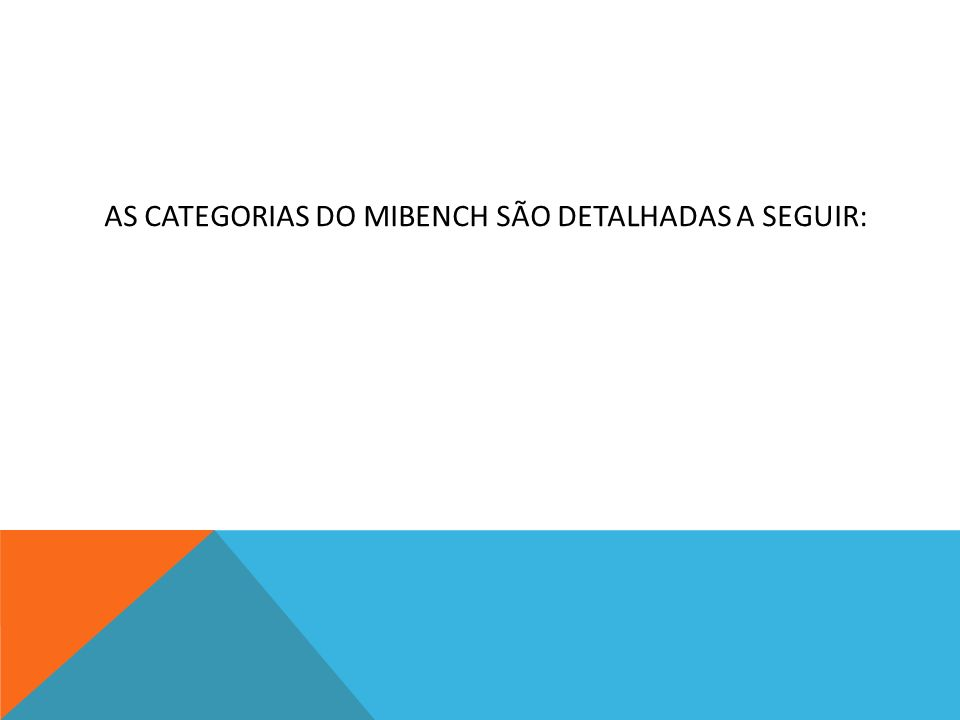 AS CATEGORIAS DO MIBENCH SÃO DETALHADAS A SEGUIR: