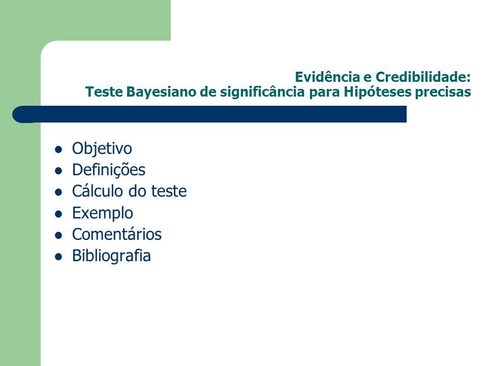 Objetivo Definições Cálculo do teste Exemplo Comentários Bibliografia