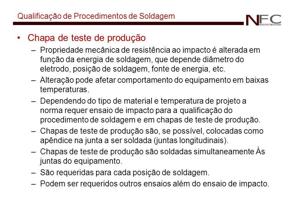 Qualificação de Procedimentos de Soldagem Chapa de teste de produção –Propriedade mecânica de resistência ao impacto é alterada em função da energia d