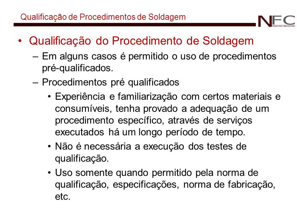 Qualificação de Procedimentos de Soldagem Qualificação do Procedimento de Soldagem –Em alguns casos é permitido o uso de procedimentos pré-qualificado