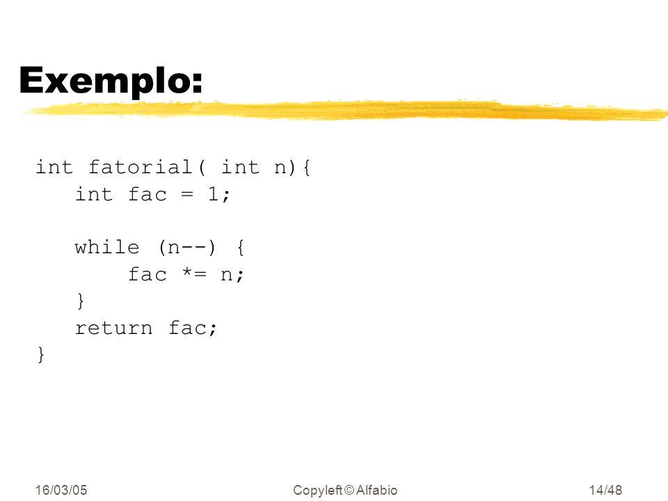 16/03/05Copyleft © Alfabio13/48 Utilizar códigos de erro zChecar os códigos de erro de funções e métodos; yvocê sabia que o scanf retorna o número de