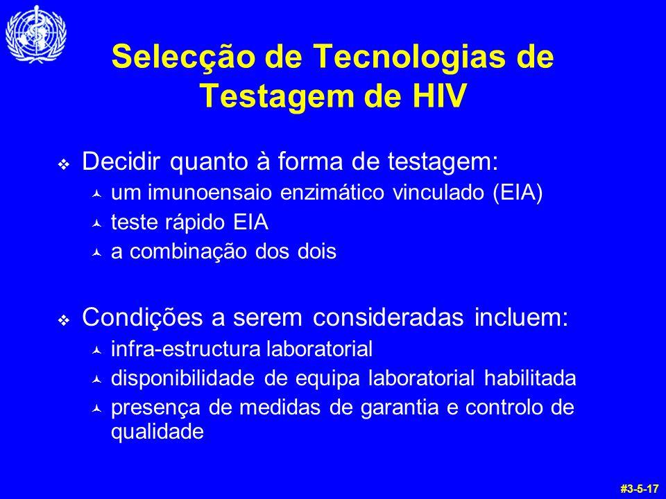 Selecção de Tecnologias de Testagem de HIV Decidir quanto à forma de testagem: © um imunoensaio enzimático vinculado (EIA) © teste rápido EIA © a comb
