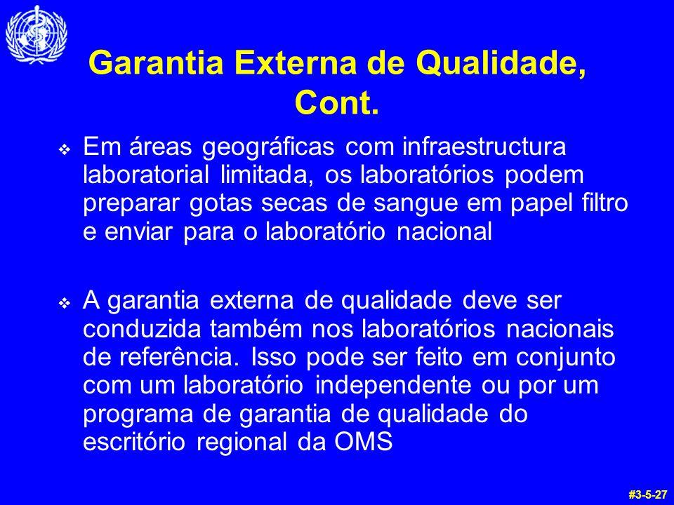 Garantia Externa de Qualidade, Cont. Em áreas geográficas com infraestructura laboratorial limitada, os laboratórios podem preparar gotas secas de san