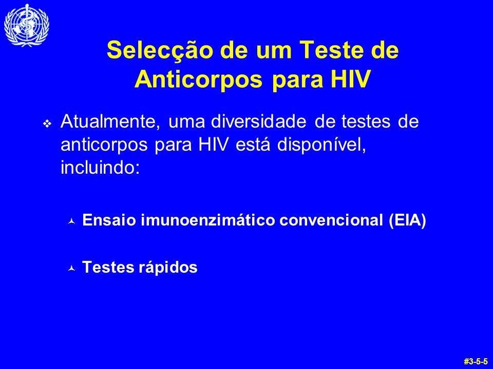 Selecção de um Teste de Anticorpos para HIV Atualmente, uma diversidade de testes de anticorpos para HIV está disponível, incluindo: © Ensaio imunoenz