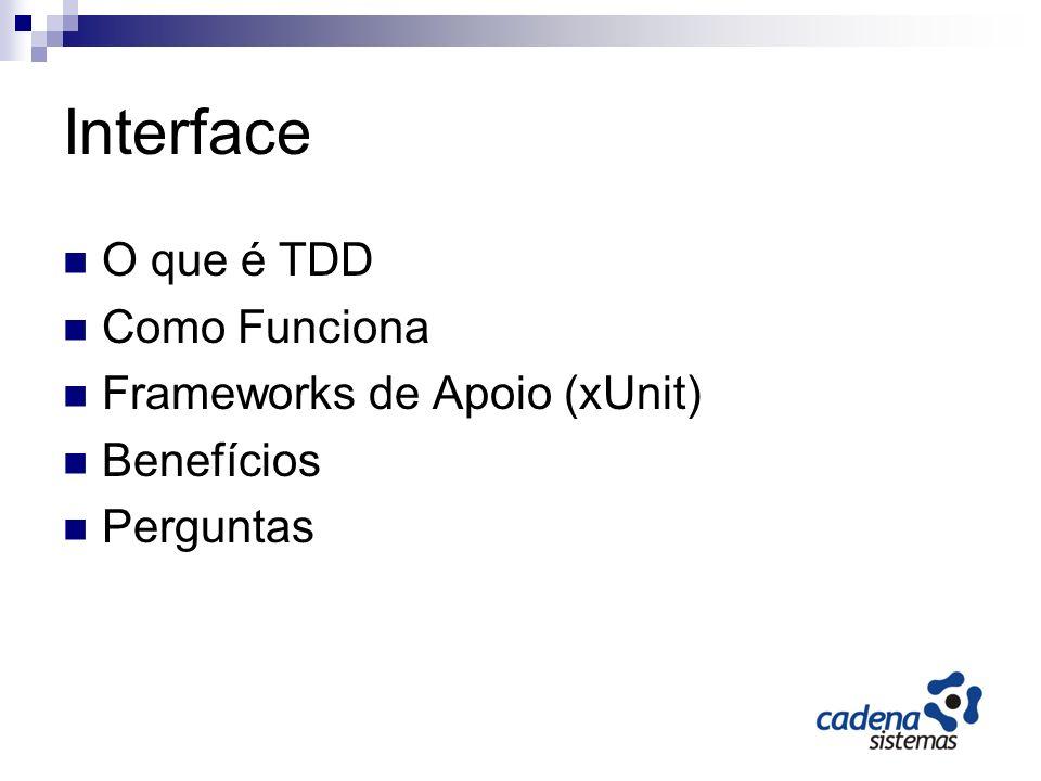 O que é TDD Uma técnica muito utilizada em Extreme Programming (XP).