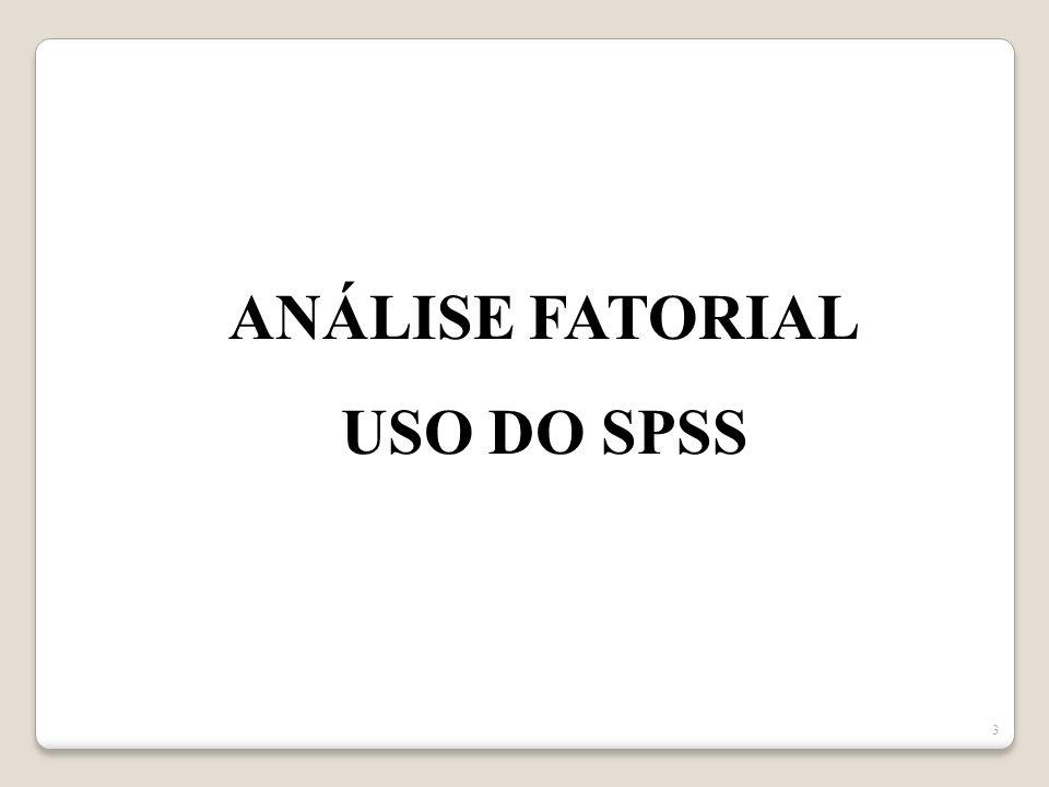 3 ANÁLISE FATORIAL USO DO SPSS