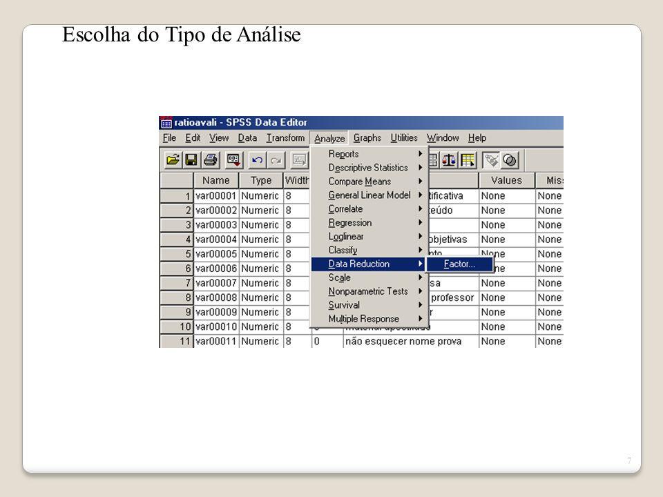 17 É um método de extração que considera as variáveis na análise como uma amostra do universo potencial de variáveis.
