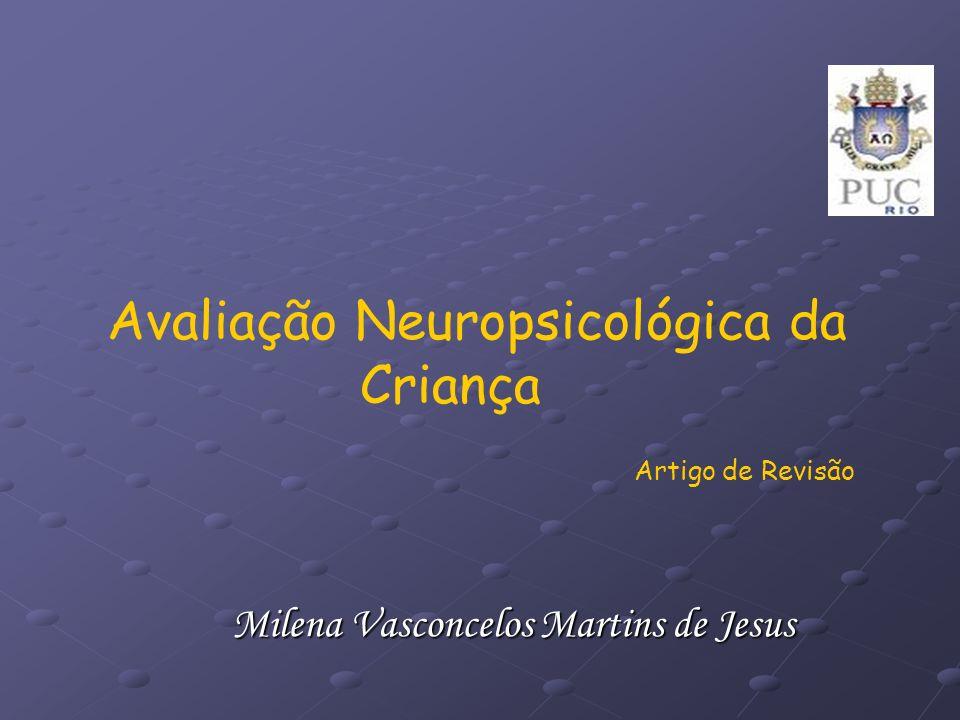 Avaliação Neuropsicológica da Criança Artigo de Revisão Milena Vasconcelos Martins de Jesus