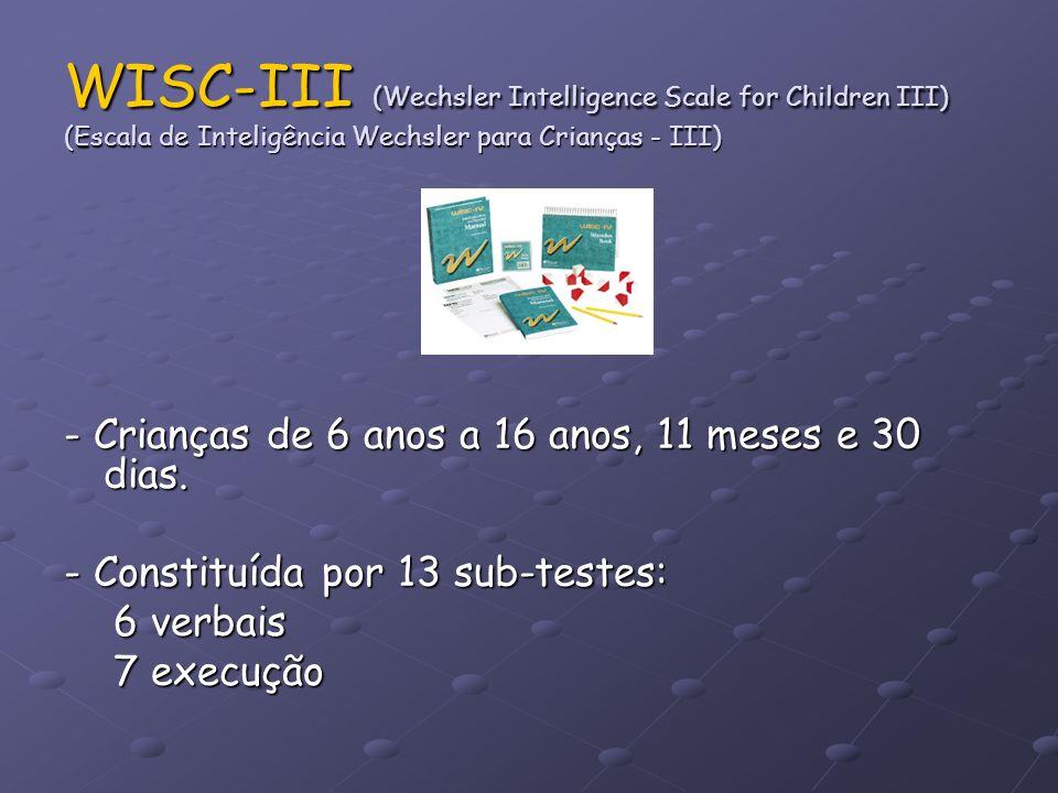 WISC-III (Wechsler Intelligence Scale for Children III) (Escala de Inteligência Wechsler para Crianças - III) - Crianças de 6 anos a 16 anos, 11 meses