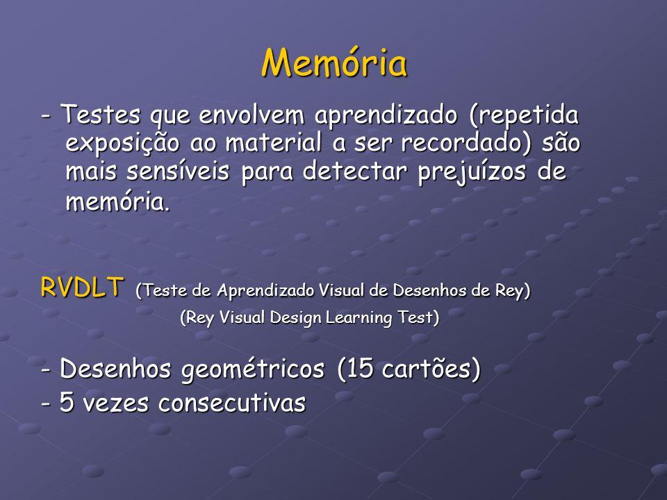 Memória - Testes que envolvem aprendizado (repetida exposição ao material a ser recordado) são mais sensíveis para detectar prejuízos de memória. RVDL