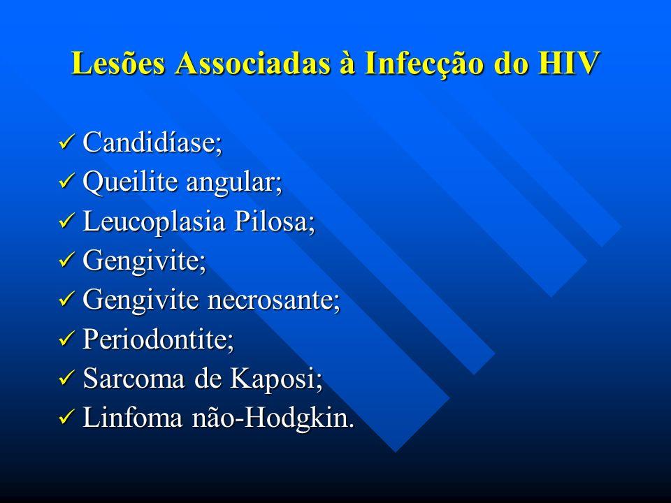 Lesões Associadas à Infecção do HIV Candidíase; Candidíase; Queilite angular; Queilite angular; Leucoplasia Pilosa; Leucoplasia Pilosa; Gengivite; Gen