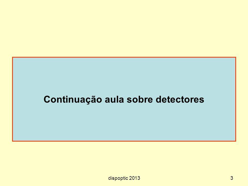 3 Continuação aula sobre detectores dispoptic 2013