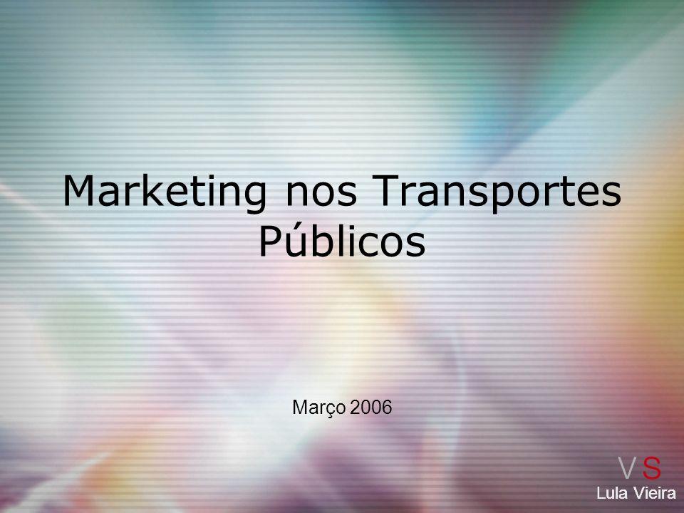 Lula Vieira Marketing nos Transportes Públicos Março 2006 Lula Vieira