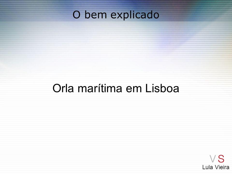 Lula Vieira O bem explicado Orla marítima em Lisboa