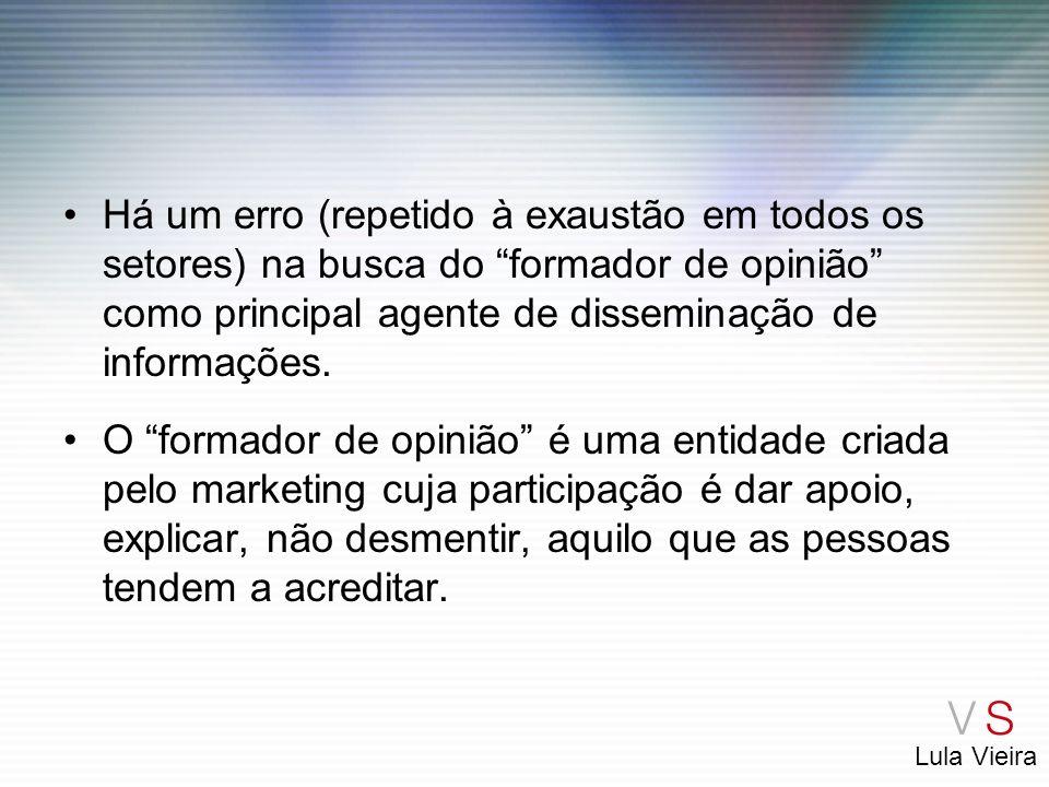 Lula Vieira No atual quadro da sociedade brasileira as reações populares que podem ser decisivas nas disputas eleitorais são mais ou menos insensíveis às opiniões dos formadores de opinião.