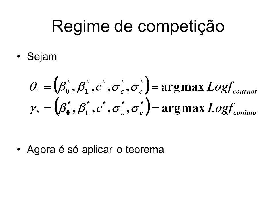 Regime de competição Sejam Agora é só aplicar o teorema