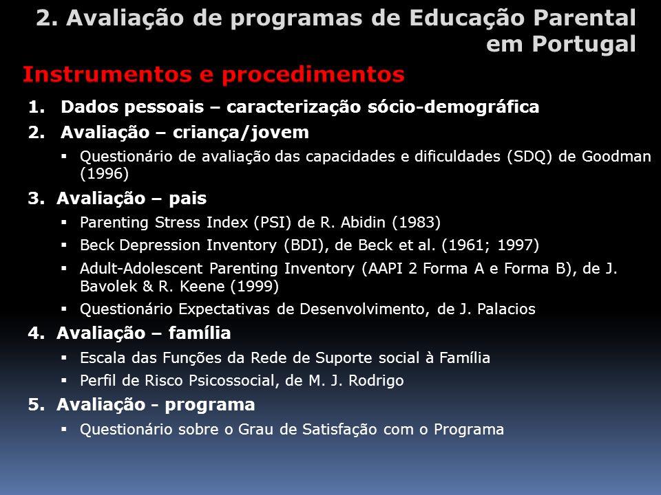 1.Dados pessoais – caracterização sócio-demográfica 2.Avaliação – criança/jovem Questionário de avaliação das capacidades e dificuldades (SDQ) de Good