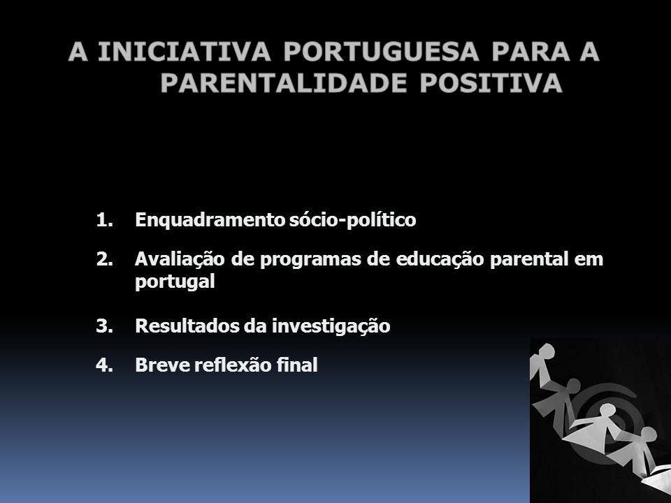 1.Enquadramento sócio-político 2.Avaliação de programas de educação parental em portugal 3.Resultados da investigação 4.Breve reflexão final