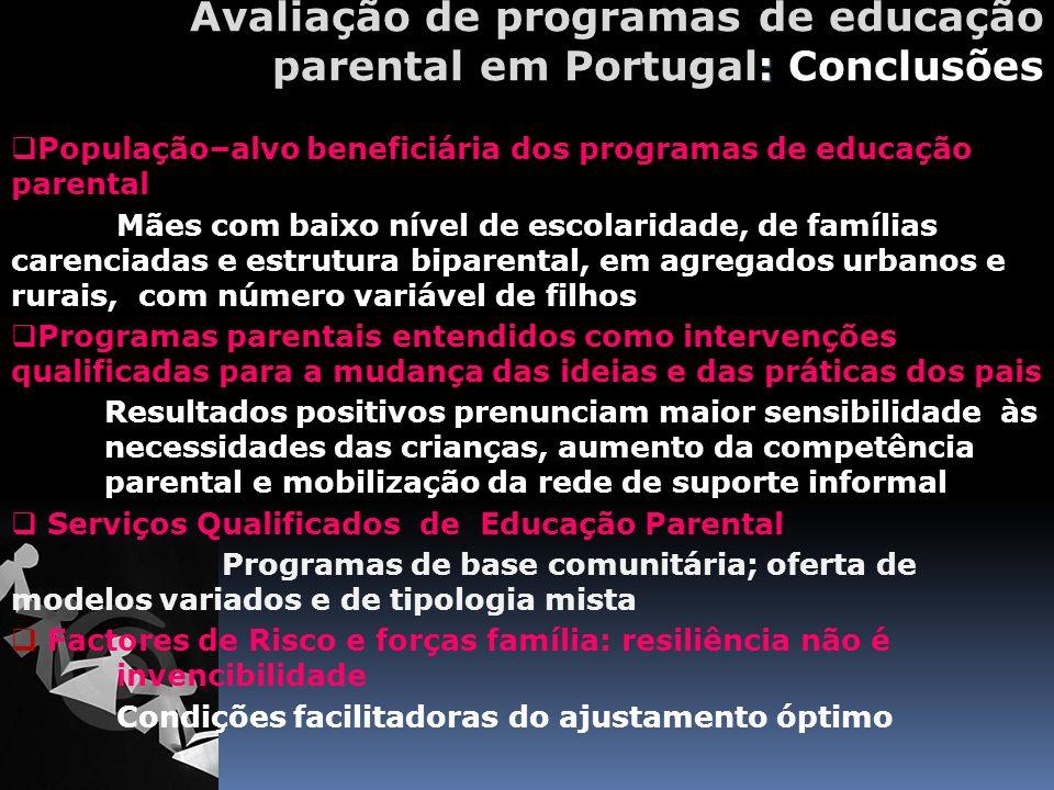 : Avaliação de programas de educação parental em Portugal : Conclusões População–alvo beneficiária dos programas de educação parental Mães com baixo n
