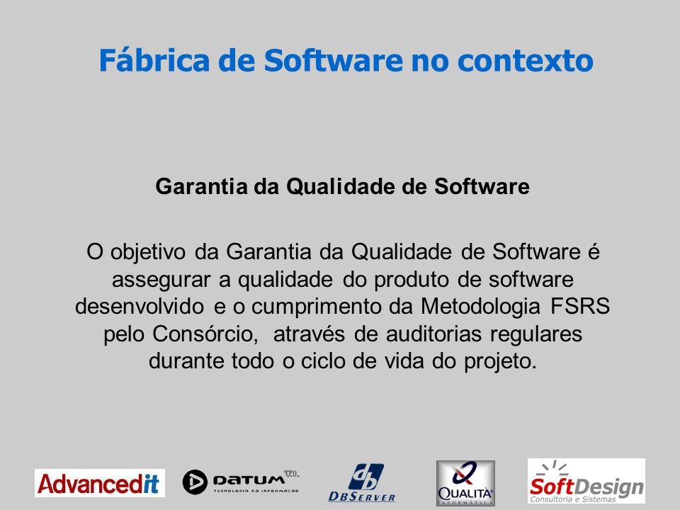 Garantia da Qualidade de Software A Garantia da Qualidade de Software está dividida em dois procedimentos que podem ocorrer simultaneamente: Auditoria de Processo - Verifica a aderência do projeto à Metodologia FSRS.