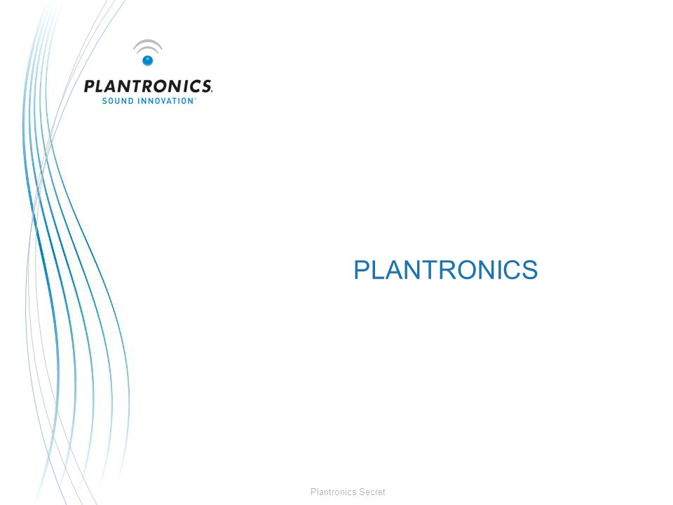 Plantronics Secret Quem é a Plantronics Inventou o headset leve em 1962 Líder absoluto no mercado mundial de headsets (64% de market share) Vendas superiores à U$ 800 milhões Investimento superior à U$ 75 milhões em Pesquisa e Desenvolvimento Mais de 8,000 funcionários Sede em Santa Cruz (Califórnia – USA) Fábricas em Tijuana – México e Shitzou – China Presente em todos os continentes do globo