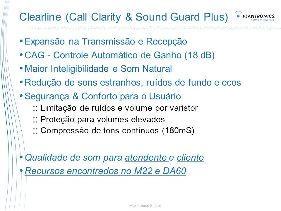 Plantronics Secret Clearline (Call Clarity & Sound Guard Plus) Expansão na Transmissão e Recepção CAG - Controle Automático de Ganho (18 dB) Maior Int