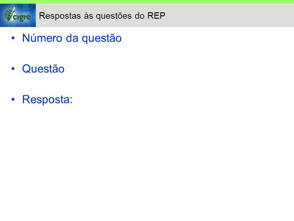 Respostas às questões do REP Número da questão Questão Resposta: