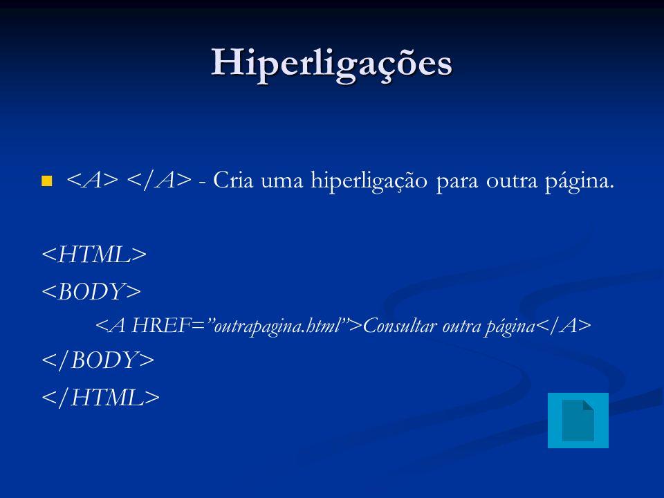 Hiperligações - Cria uma hiperligação para outra página. Consultar outra página