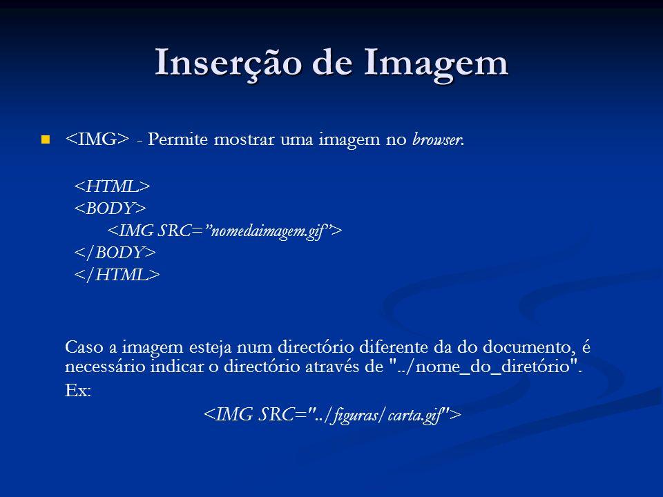 Inserção de Imagem - Permite mostrar uma imagem no browser.