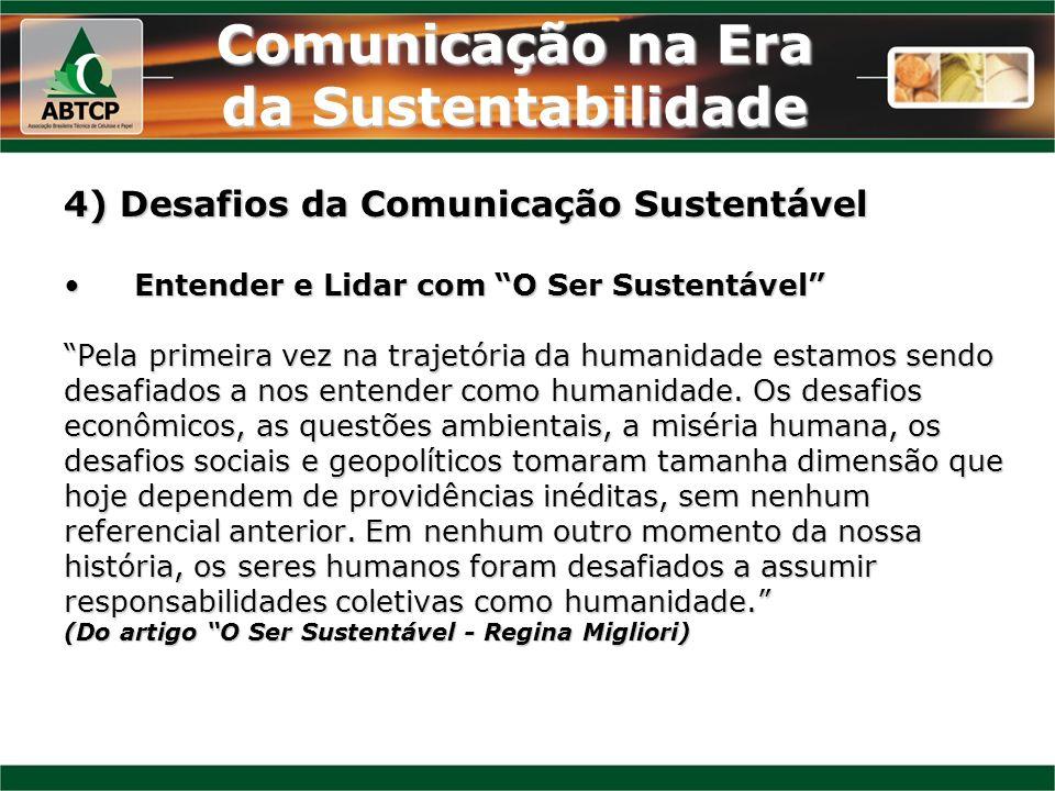Comunicação na Era da Sustentabilidade 4) Desafios da Comunicação Sustentável Entender e Lidar com O Ser SustentávelEntender e Lidar com O Ser Sustent