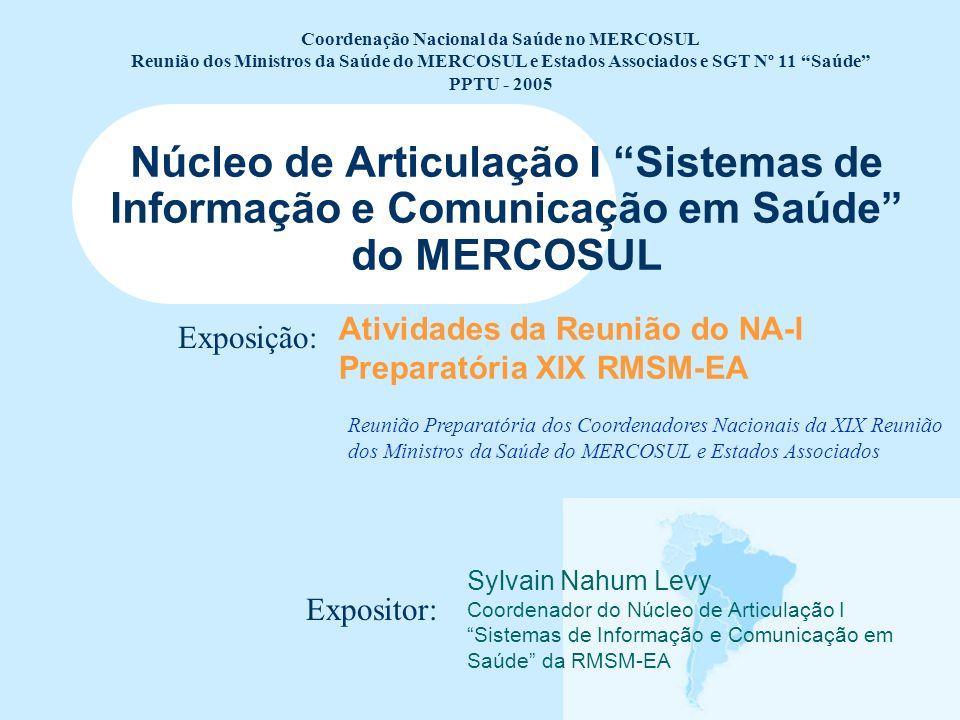 Sistemas de Informação e Comunicação em Saúde do MERCOSUL PPTU – 2005 Agenda da Reunião Avaliação dos Trabalhos do NA-I (PPTU); Avaliação das Atas dos Coordenadores Nacionais e da XVIII RMSM-EA; Capacitação de Operadores do Fórum Virtual de Articulação; Funcionamento do Fórum Virtual de Articulação; Estudo de Mecanismos de Negociação Virtuais em Tempo Real (Videoconferência / Teleconferência); Avaliação da Metodologia de Trabalho a ser apresentada pela OPAS/OMS sobre os Indicadores de Saúde do MERCOSUL; Apresentação do Informe da PPTU Estatísticas do Sistema de Informação;