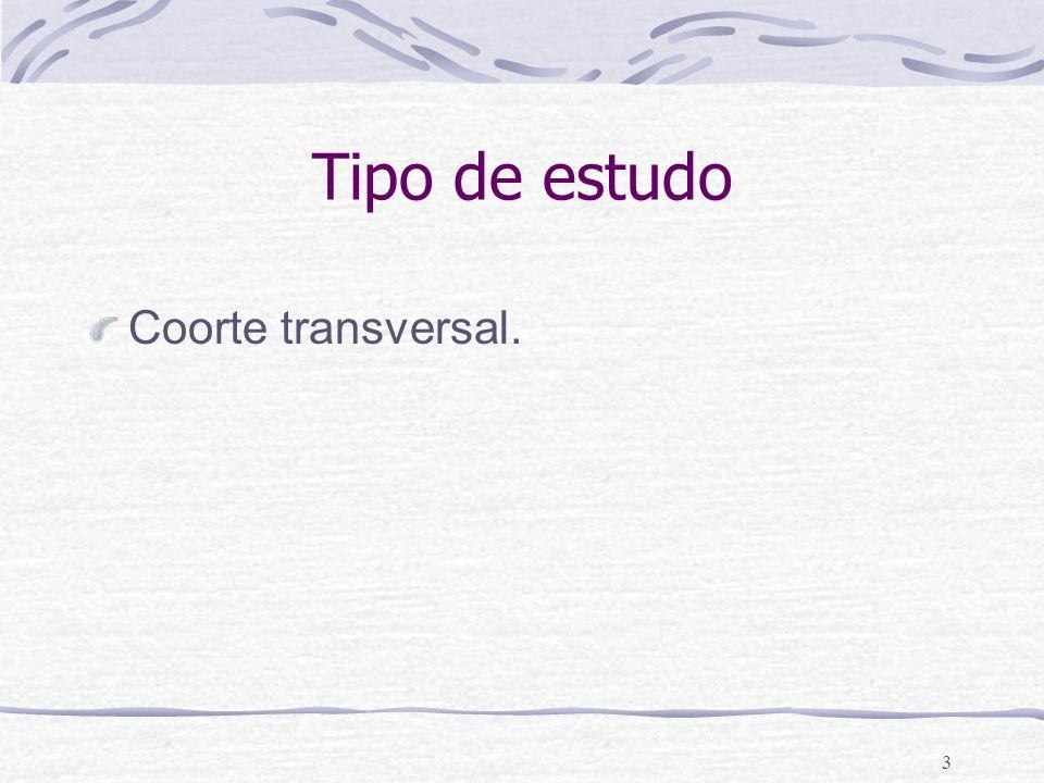 3 Tipo de estudo Coorte transversal.