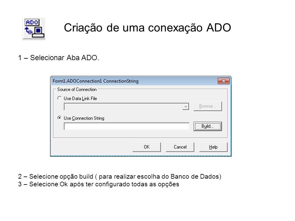 Criação de uma conexação ADO 1 – Selecionar Aba ADO.
