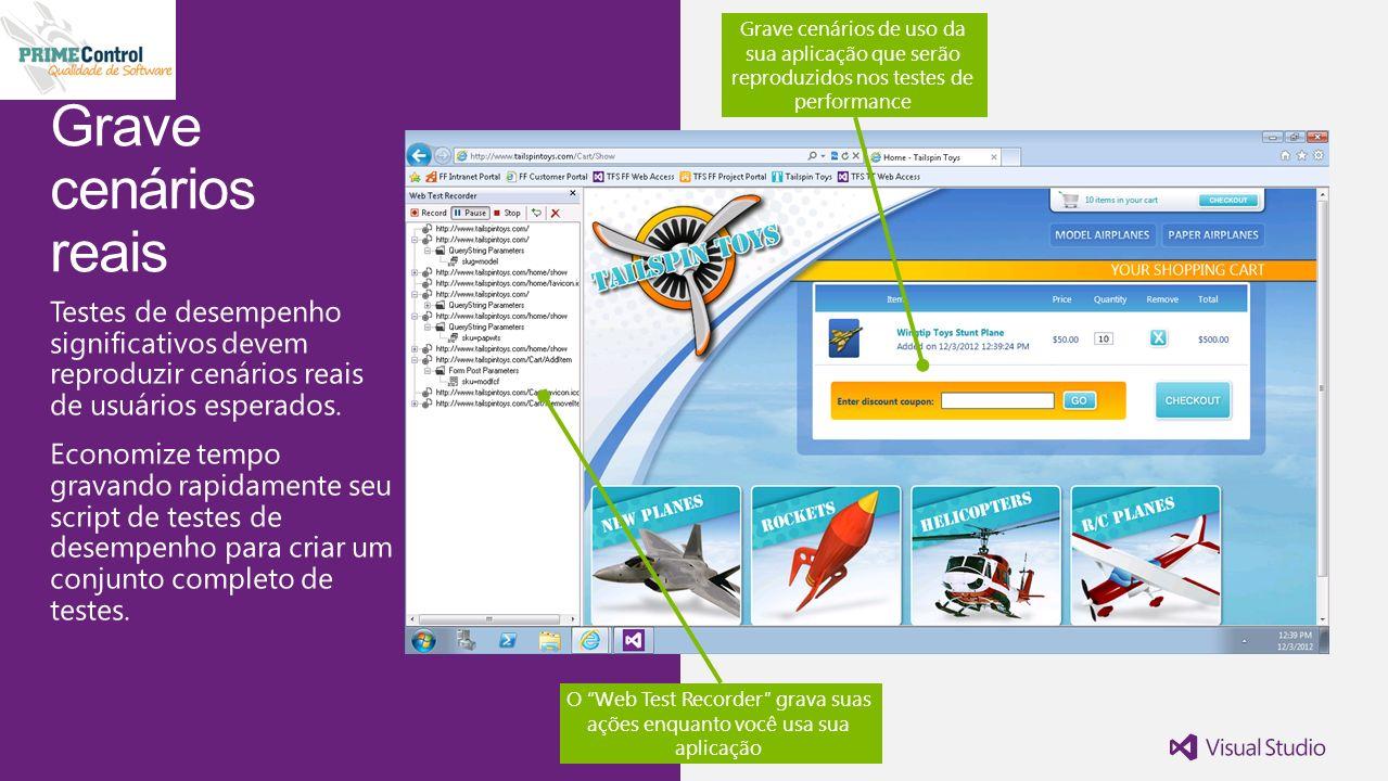 Grave cenários de uso da sua aplicação que serão reproduzidos nos testes de performance O Web Test Recorder grava suas ações enquanto você usa sua aplicação