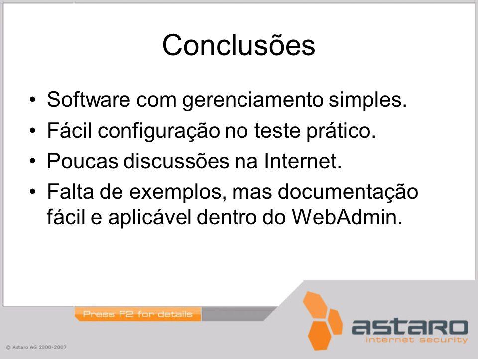 Conclusões Software com gerenciamento simples. Fácil configuração no teste prático.