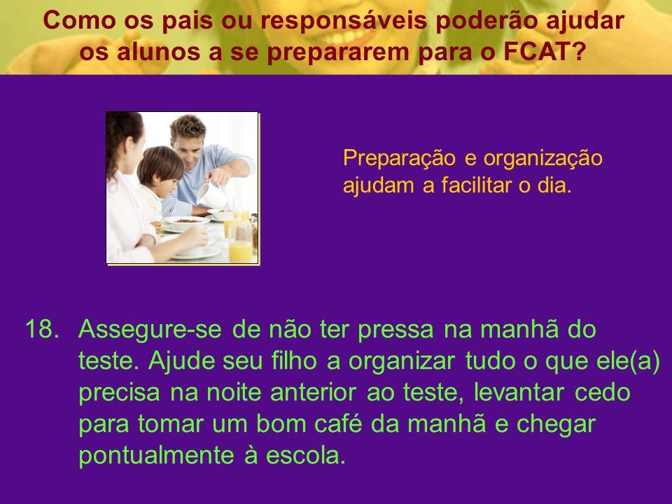 Como os pais ou responsáveis poderão ajudar os alunos a se prepararem para o FCAT.