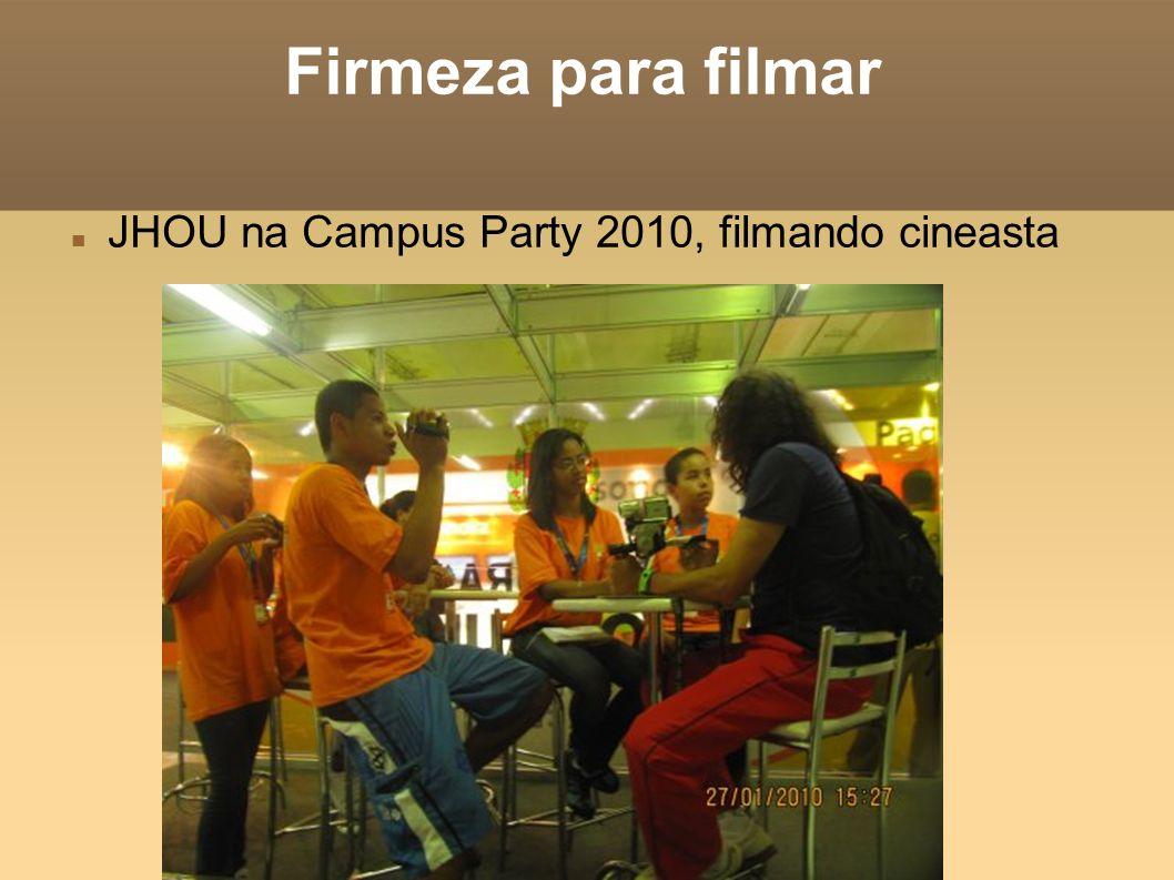 Firmeza para filmar JHOU na Campus Party 2010, filmando cineasta