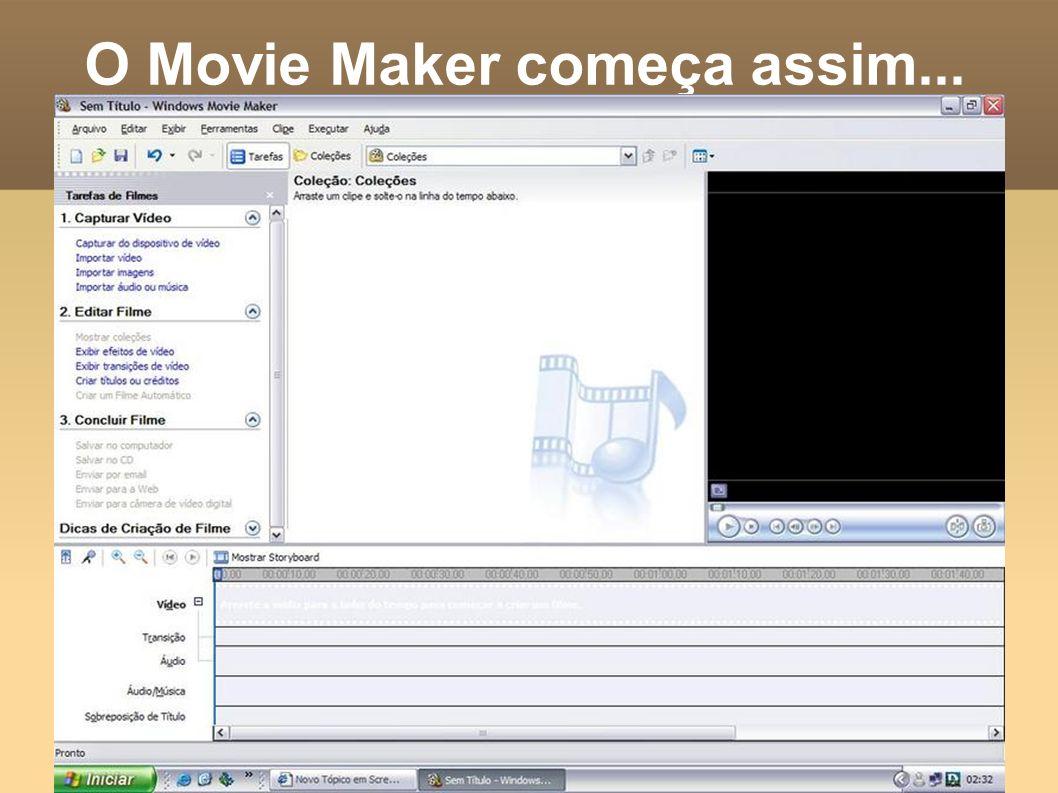 O Movie Maker começa assim...
