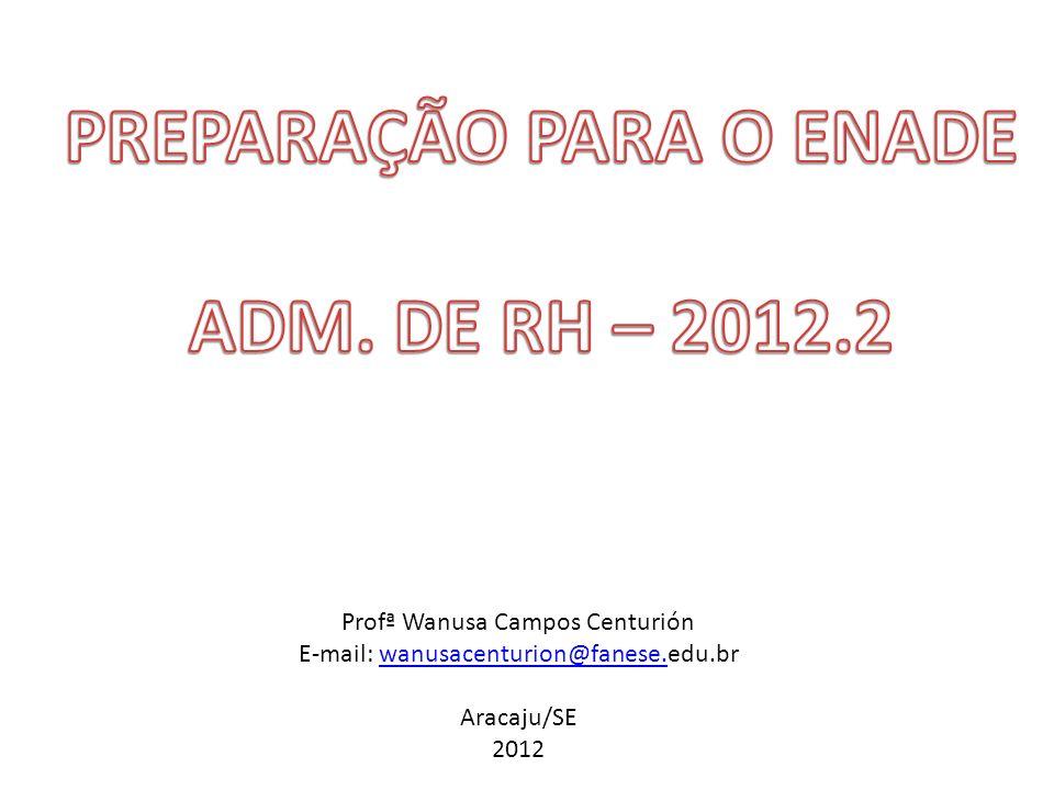 Profª Wanusa Campos Centurión E-mail: wanusacenturion@fanese.edu.brwanusacenturion@fanese.