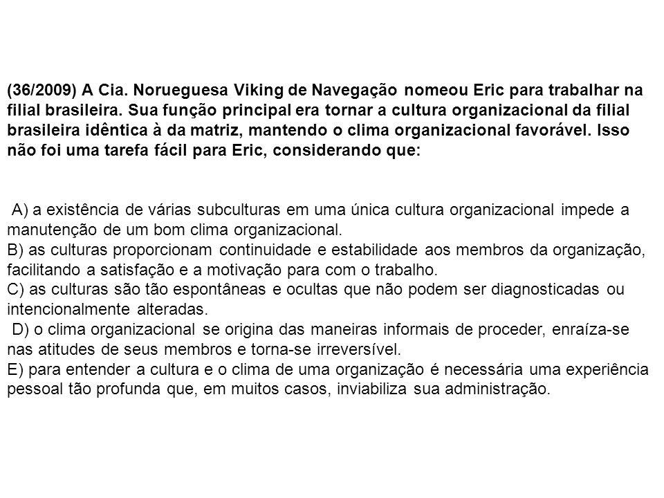 (36/2009) A Cia.Norueguesa Viking de Navegação nomeou Eric para trabalhar na filial brasileira.