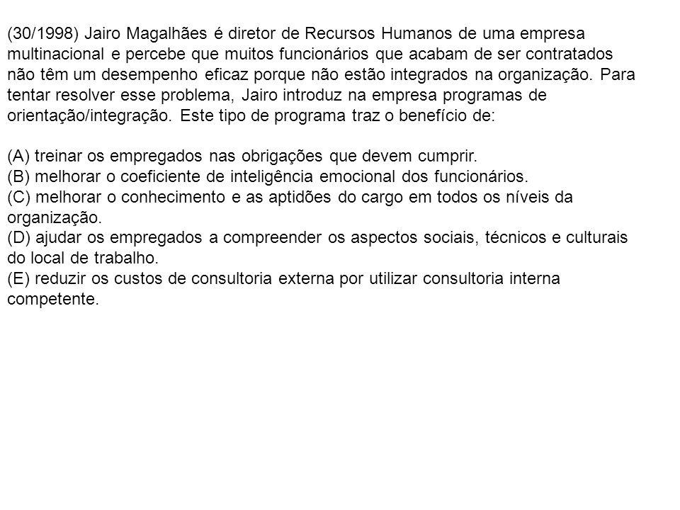 (30/1998) Jairo Magalhães é diretor de Recursos Humanos de uma empresa multinacional e percebe que muitos funcionários que acabam de ser contratados não têm um desempenho eficaz porque não estão integrados na organização.