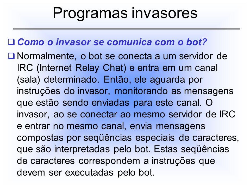 Como o invasor se comunica com o bot? Normalmente, o bot se conecta a um servidor de IRC (Internet Relay Chat) e entra em um canal (sala) determinado.