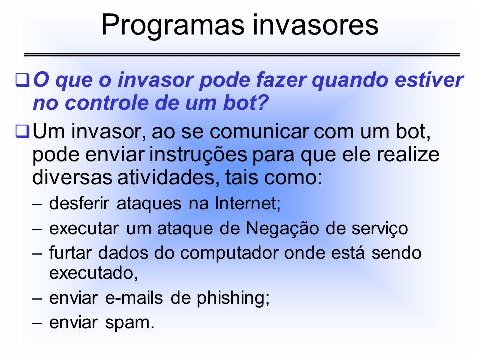 O que o invasor pode fazer quando estiver no controle de um bot? Um invasor, ao se comunicar com um bot, pode enviar instruções para que ele realize d