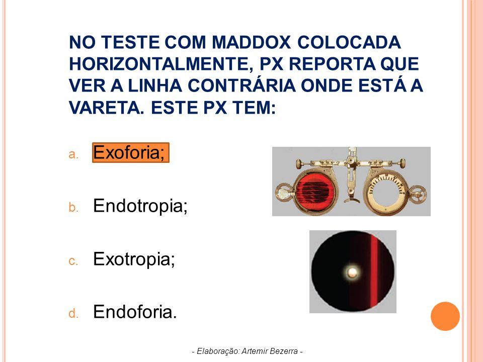 NO TESTE COM MADDOX COLOCADA HORIZONTALMENTE, PX REPORTA QUE VER A LINHA CONTRÁRIA ONDE ESTÁ A VARETA.