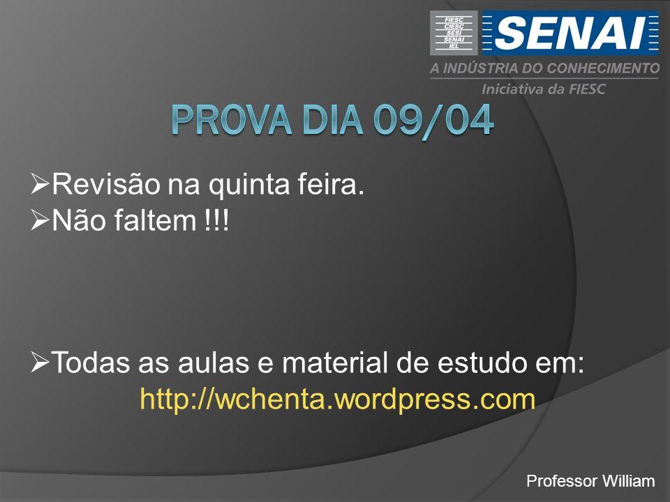 Professor William Revisão na quinta feira. Não faltem !!! Todas as aulas e material de estudo em: http://wchenta.wordpress.com