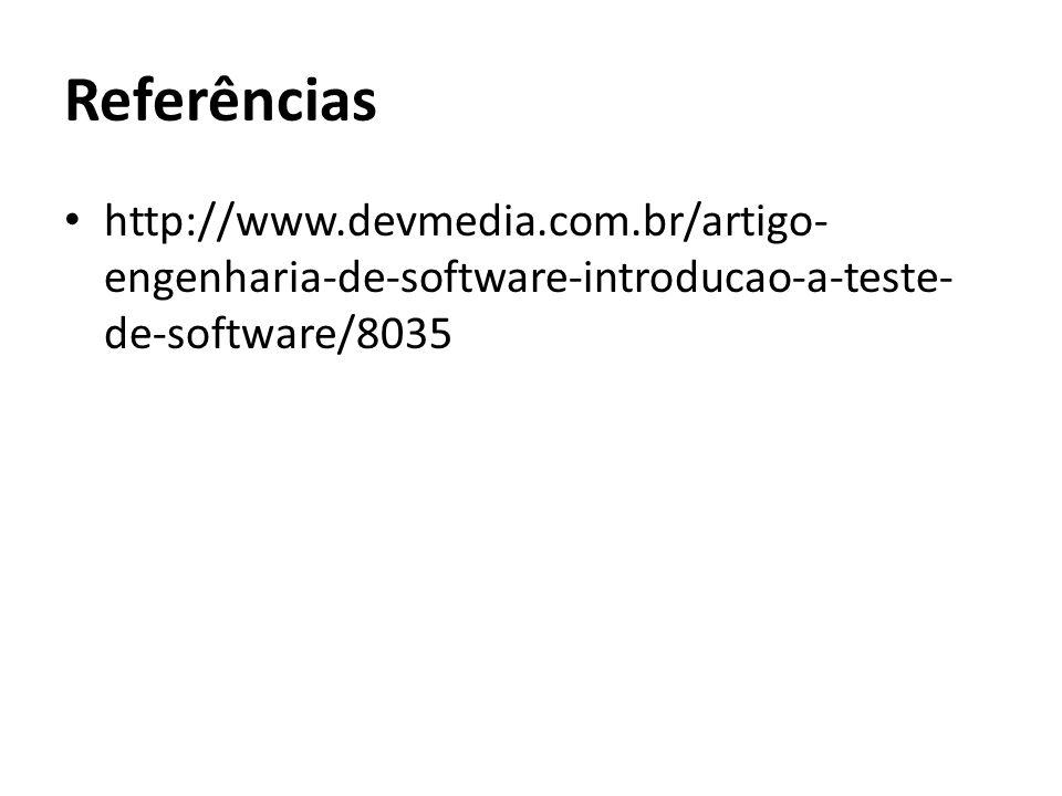 Referências http://www.devmedia.com.br/artigo- engenharia-de-software-introducao-a-teste- de-software/8035