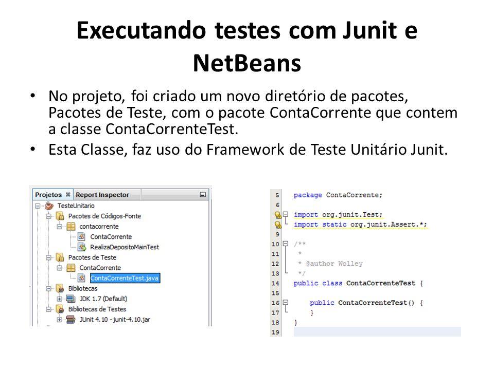 No projeto, foi criado um novo diretório de pacotes, Pacotes de Teste, com o pacote ContaCorrente que contem a classe ContaCorrenteTest.