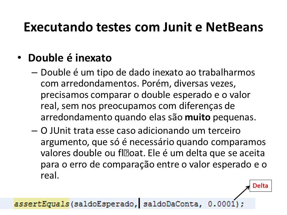 Double é inexato – Double é um tipo de dado inexato ao trabalharmos com arredondamentos.