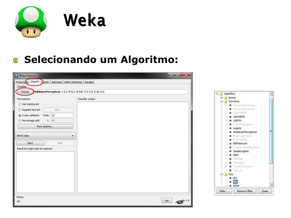 LOGO Weka Selecionando um Algoritmo: