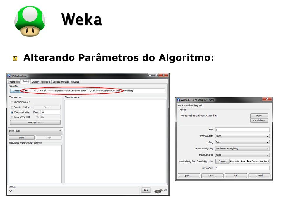 LOGO Alterando Parâmetros do Algoritmo: Weka